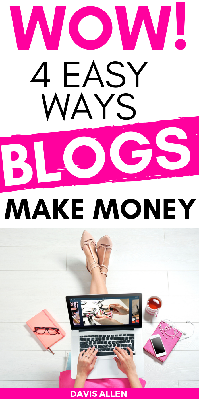 Ever wonder how blogs make money? Here are 4 ways to make money blogging! You can start a blog of your very own and make money blogging too!